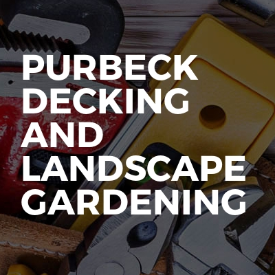PURBECK DECKING AND LANDSCAPE GARDENING