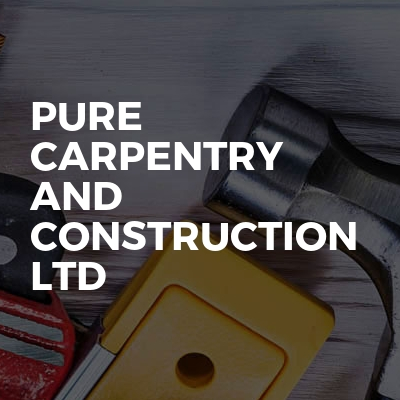 Pure carpentry and construction LTD