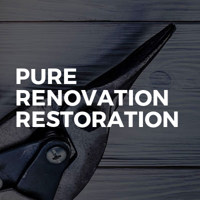 Pure Renovation Restoration