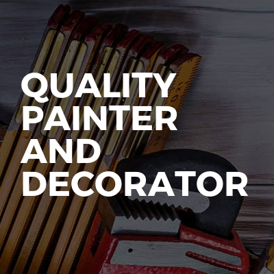 Quality Painter And Decorator