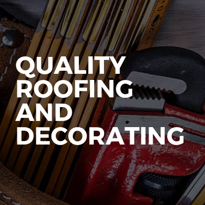 Quality Roofing And Decorating