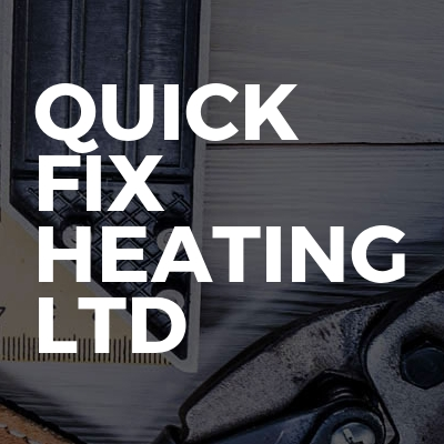 Quick fix heating ltd