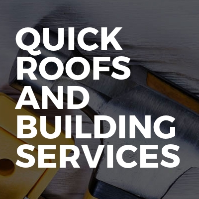Quick Roofs And Building Services
