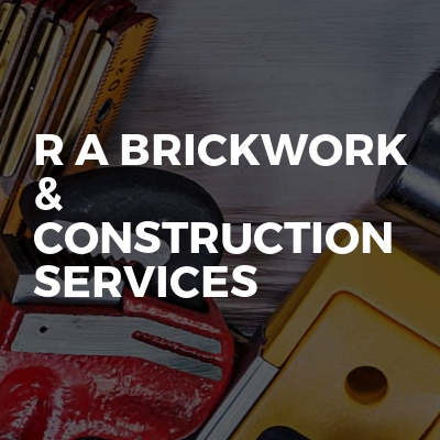 R A Brickwork & Construction services