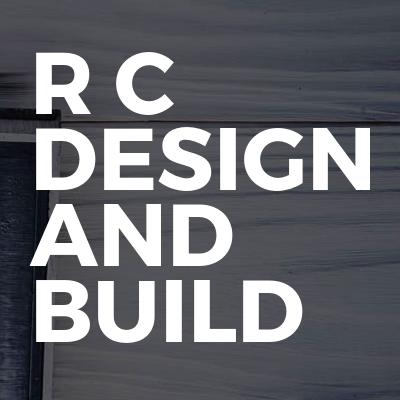 R C Design and build