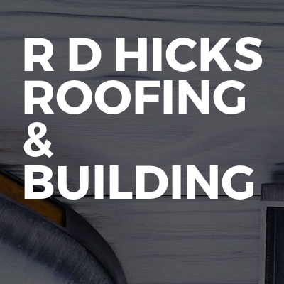 R D Hicks Roofing & Building