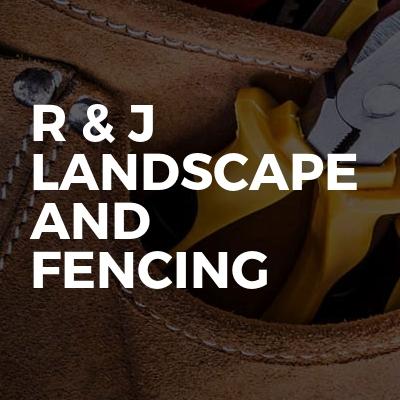 R & J Landscape and Fencing