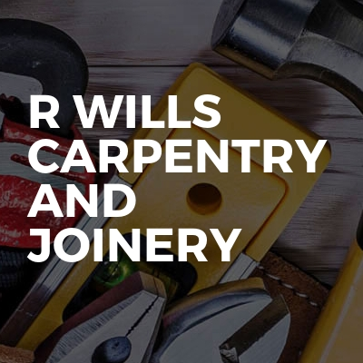 R Wills Carpentry and Joinery