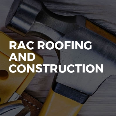 RAC Roofing And Construction