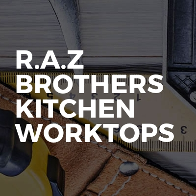 R.A.Z Brothers Kitchen Worktops