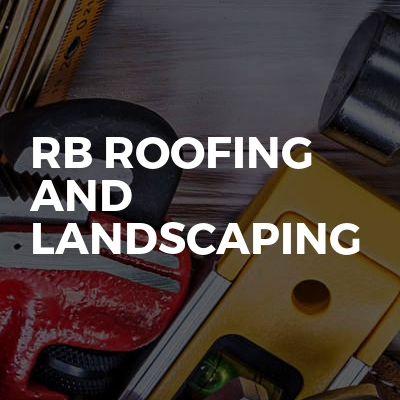RB Roofing And Landscaping