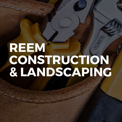 Reem Construction & Landscaping