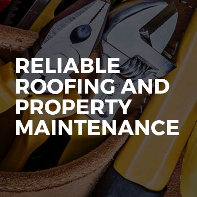 Reliable Roofing And Property Maintenance