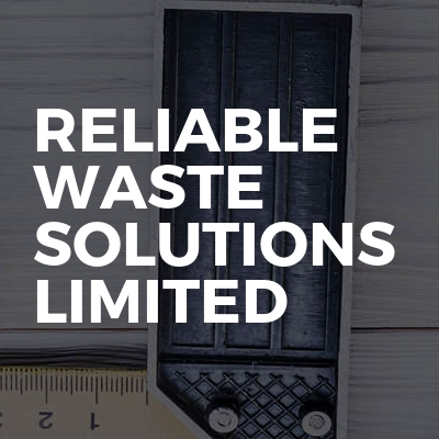 Reliable waste solutions Limited