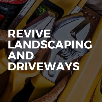 Revive landscaping and driveways