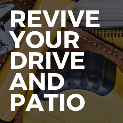 Revive Your Drive And Patio