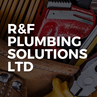 R&F Plumbing Solutions Ltd