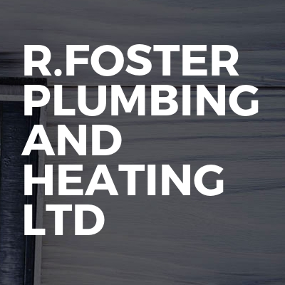 R.Foster plumbing and heating LTD