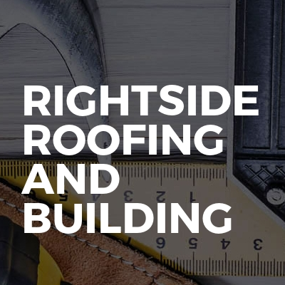 RightSide Roofing And Building