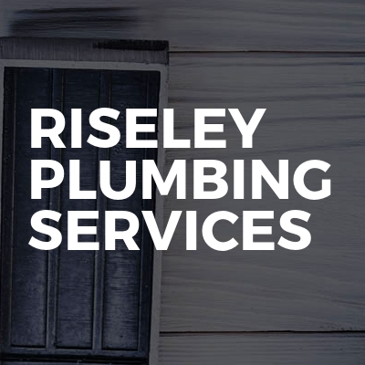 Riseley Plumbing services