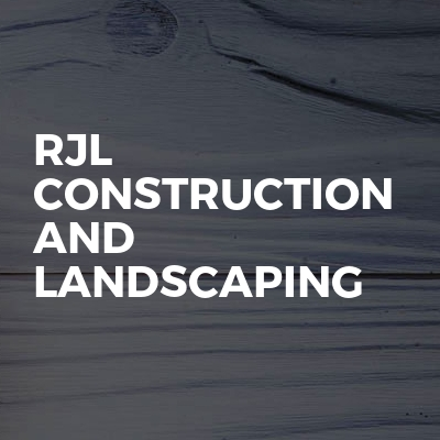 RJL Construction And Landscaping