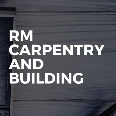 Rm carpentry and building