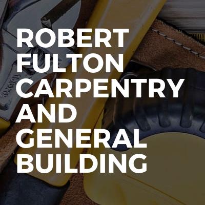 Robert Fulton Carpentry and general building