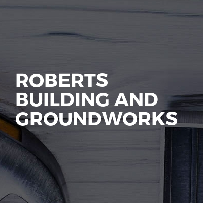 Roberts Building And Groundworks