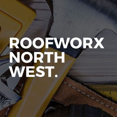 Roofworx north west.