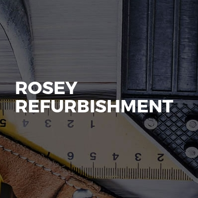 Rosey Refurbishment