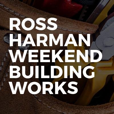 Ross Harman Weekend Building Works