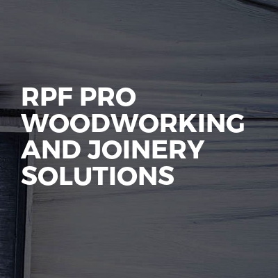 RPF Pro Woodworking And Joinery Solutions