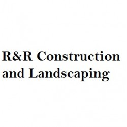 R&R Construction and Landscaping