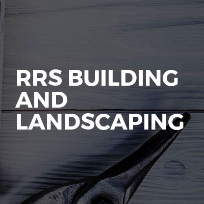 Rrs Building and Landscaping