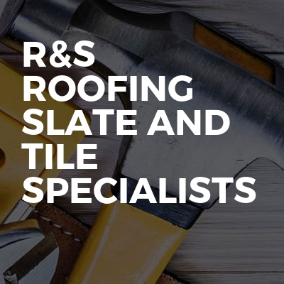 R&S Roofing Slate and Tile Specialists