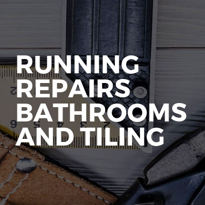 Running repairs bathrooms and tiling