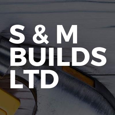 S & M Builds Ltd