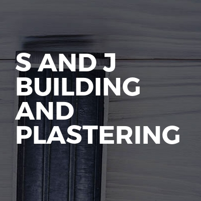 S And J Building And Plastering