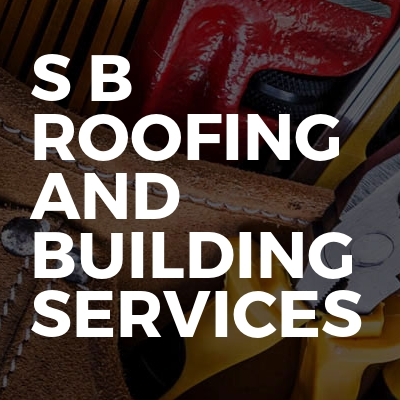 S B Roofing And Building Services