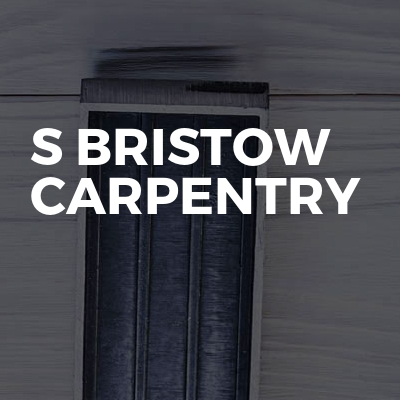 S Bristow Carpentry