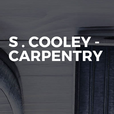 S . Cooley - Carpentry
