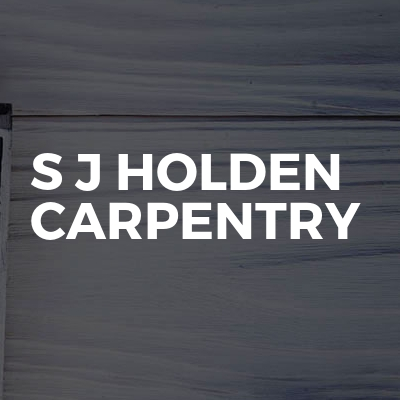 S J Holden Carpentry