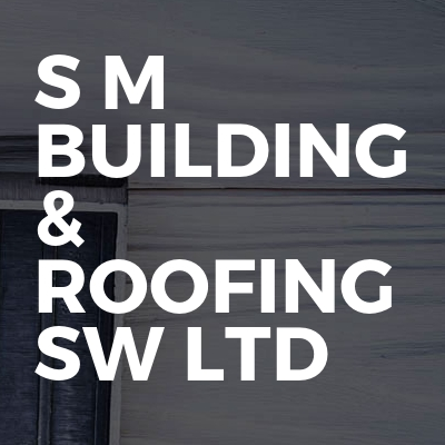 S M BUILDING & ROOFING SW LTD