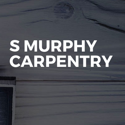 S Murphy carpentry