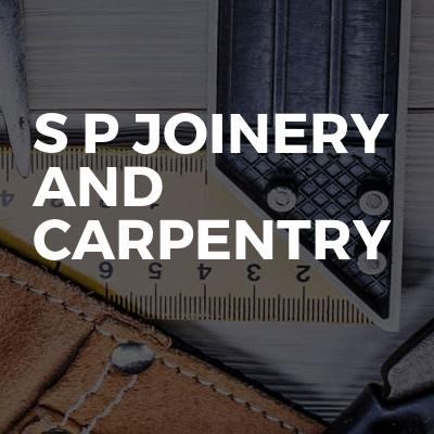 S P Joinery and carpentry