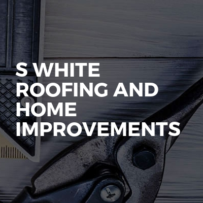 S white roofing and home improvements
