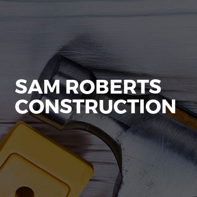Sam Roberts Construction