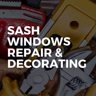 Sash windows repair &  decorating