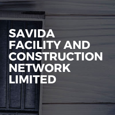 Savida Facility And Construction Network Limited