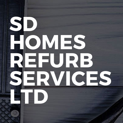 SD homes refurb services Ltd